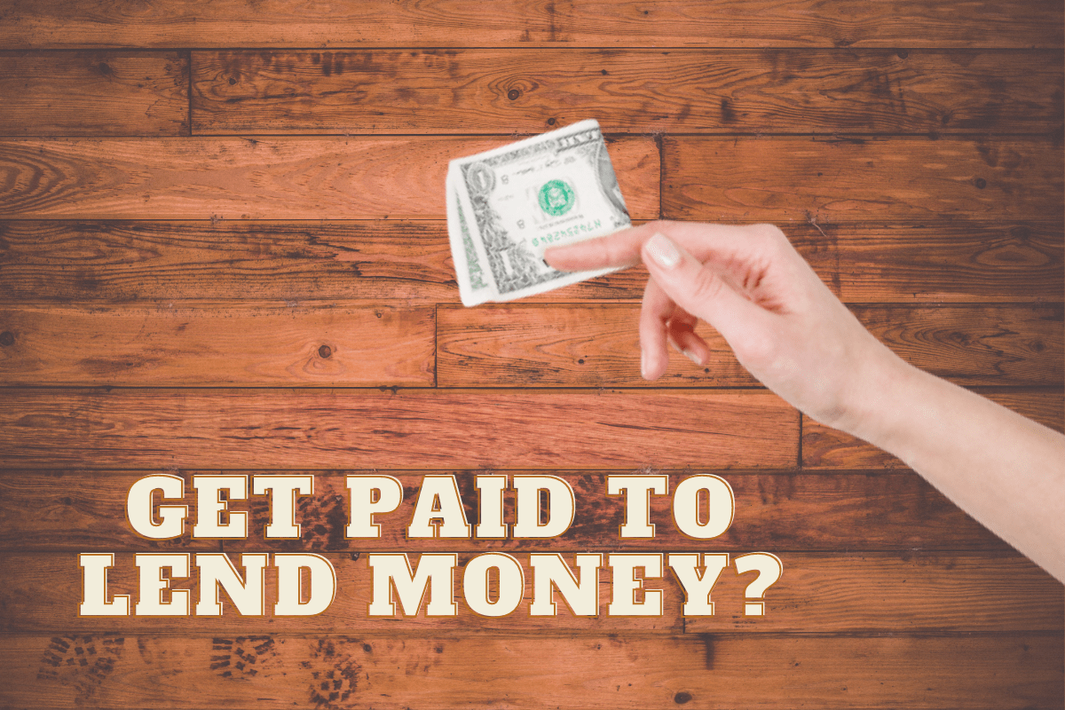 get paid to lend money